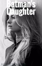 Batman's Daughter (Book One in Daughter of Gotham Series) by Cashfour4