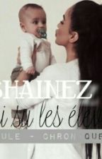 | Shainez : J'ai su les élever seule. |  [EN PAUSE] by moodanya