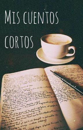 Mis cuentos cortos by JosefinaLlanos