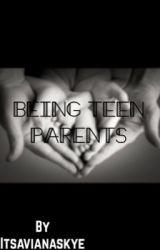 Being Teen Parents| D.S by itsavianaskye