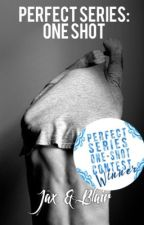 Perfect Series One Shot by mswannabe