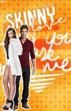 Skinny Love by baehelpme