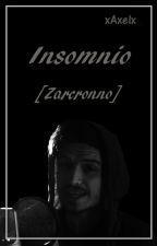 Insomnio [Zarcronno] [OS] by x_Axel_x