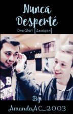 Nunca Desperté || [Zeuspan] One-Shot. by Amx_sxgx