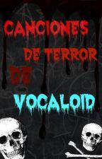 Canciones de terror de Vocaloid by camilita4045