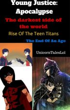 Young Justice: Apocalypse  by UnicornTalesLol