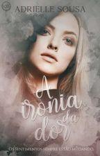 A Ironia Da Dor by DrikaCat