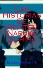 Las Historias Se Repiten Naruka Uchiha by AlexaDonquixoteJashi