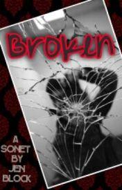Broken (My Shakespearean English Sonnet) by JennyFromTehBlock