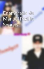 Enamorada  de Manuel Padilla Snoopy  by Snooby27