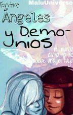 Entre Ángeles Y Demonios by MaluUniverse