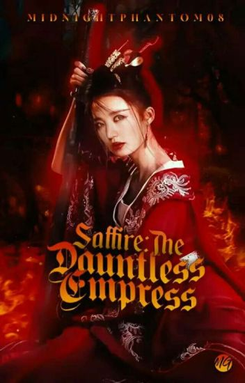 Saffire : The Dauntless Empress (COMPLETED) (UNDER REVISION) [SELF PUB]