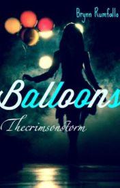 Balloons • brynn rumfallo by thecrimsonstorm