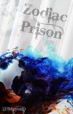 Zodiac Prison  by HellInsideTheEarth