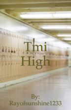 Tmi high(completed) by Rayofsunshine1233