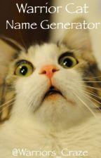Warrior Cat Name Generator by Warriors_Craze