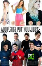 Adoptada Por Youtubers by ValenciaLuh