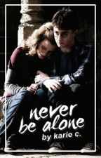 Harmione | Never Be Alone ✔️ [COMPLETED] by mythicdreams