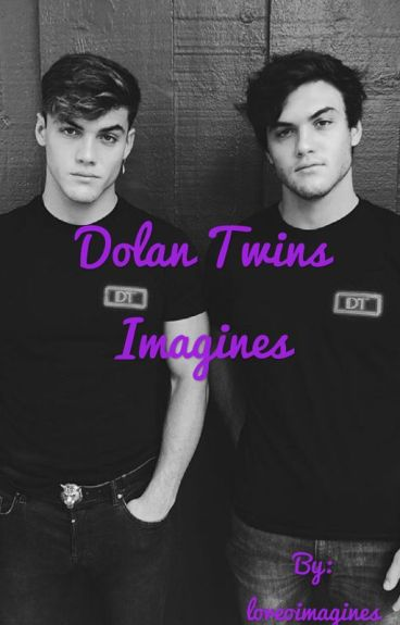 Dolan Twins imagines    DISCONTINUED FOR NOW