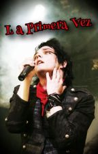 La Primera Vez Gerard Way  by MyRomanceQuimico