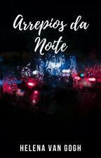 Arrepios da Noite by Call_Me_Betelgeuse