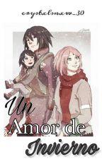 Un Amor De Invierno.-SasuSaku-♡ by AraGuilarte