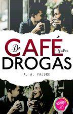 De café y otras drogas by AimeYajure