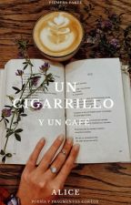 """UN CIGARRILLO Y UN CAFE"" by aliciam23"