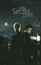 Little secret: DARK | Draco Malfoy | by Patry_Styles