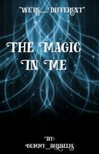 The Magic in Me (discontinued) by Gummy_Bubbles_