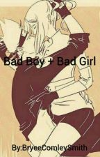 Bad Boy + Bad Girl=? by bryeecomley132