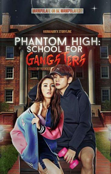 Phantom High (School For Gangsters) #Wattys2016