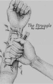 The struggle by 20jkelley