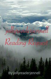 jollyreaderjennell Reading Request (OPEN) by jollyreaderjennell
