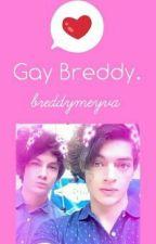 Gay Breddy. ||BM|| by XxStoranMeyvaxX