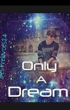 Only A Dream (Sólo Un Sueño) Jalonso by estrellaroes24