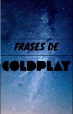 Frases de Coldplay by Ari_Sanchez16
