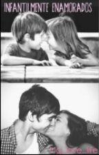 Infantilmente Enamorados  by Mg_love_life