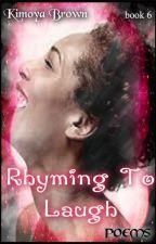 Rhyming To Laugh - Poems by kimoyaDOTorg