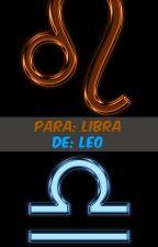 Para: Libra De: Leo  by TintaBlanca