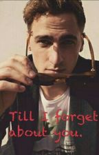 Till I Forget About You. ||K.S.|| by SpiceLux