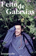 Feito de Galáxias (Larry Stylinson) by larrypsyche