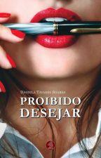Proibido Desejar. (Completo até 15/01/2017) by DannyTavaresS