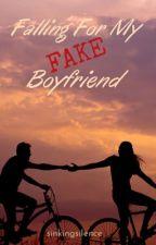 Falling For My Fake Boyfriend by sinkingsilence