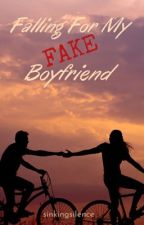 Falling For My Fake Boyfriend by sinkingsilence