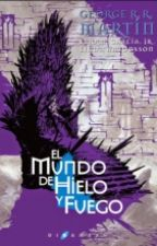 El Mundo De Hielo Y Fuego  by albertoCFC