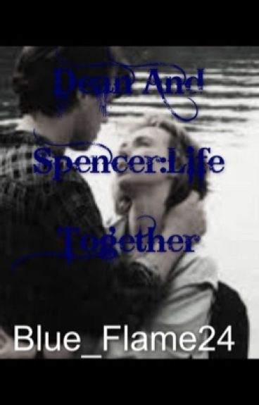 Dean and Spencer: Life Together by Blue_Flame24