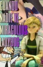 Cuando Nadie Ve Miraculous Ladybug  by luisa_adamari