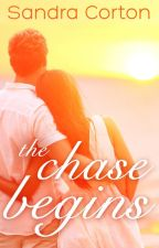 The Chase Begins (Now Published so Sample Only) by SandraCorton