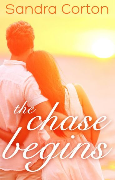 The Chase Begins (Now Published including Bonus Chapters)